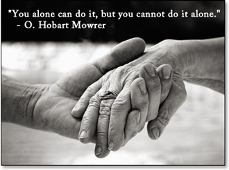 You alone can do it, but you cannot do it alone. by O. Hobart Mowrer